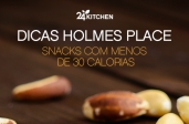 Holmes Place - Snacks com Menos de 30 Calorias